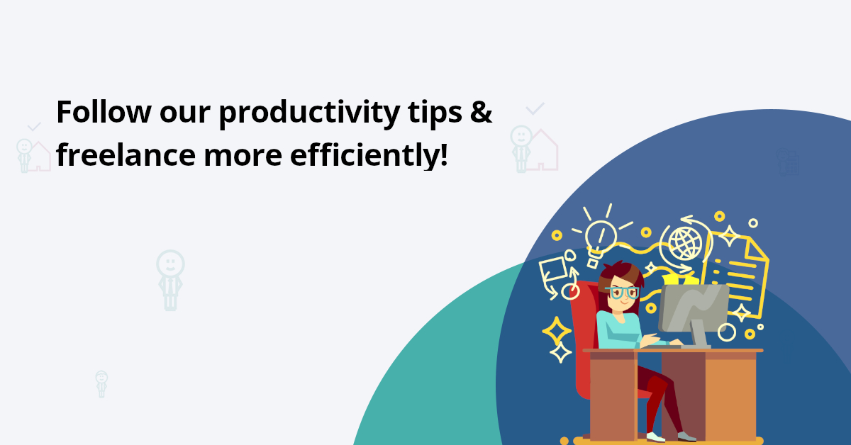 5 Tips on how to improve your freelance work efficiency and productivity