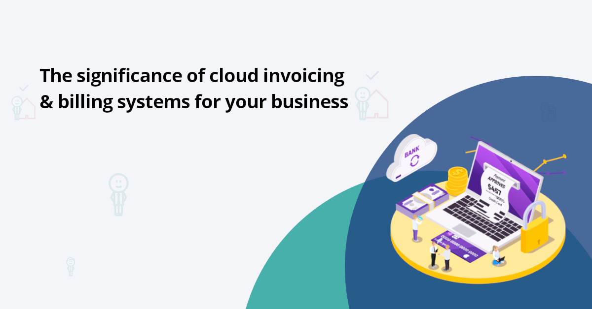 The importance of invoicing and billing systems for your business