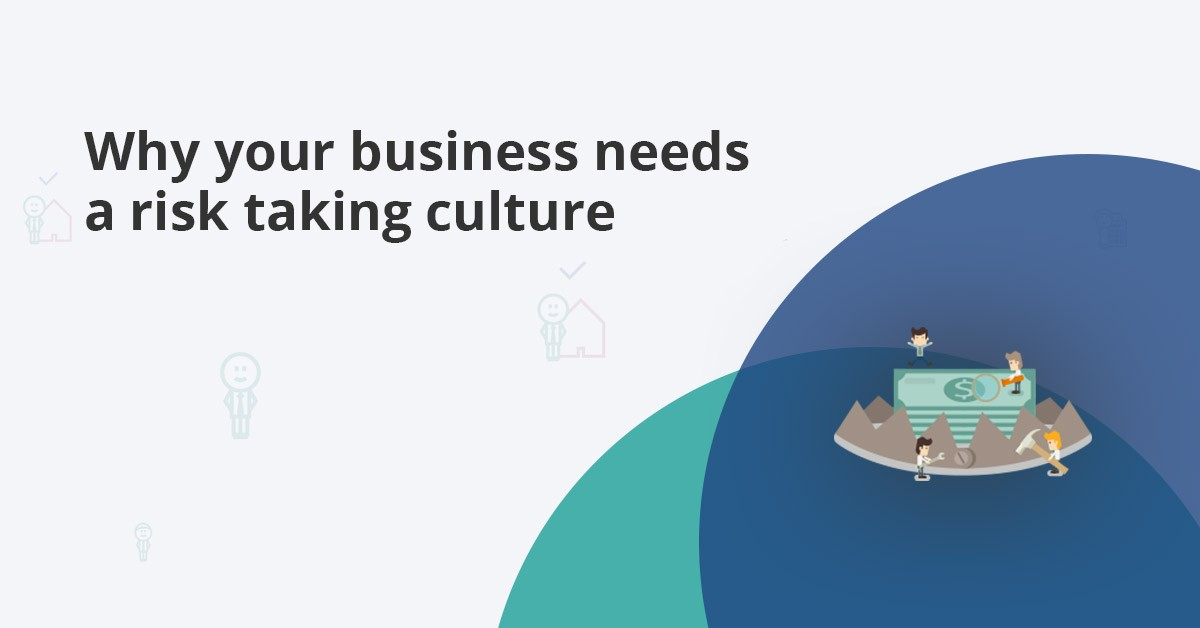 advantages of a risk taking culture in your business