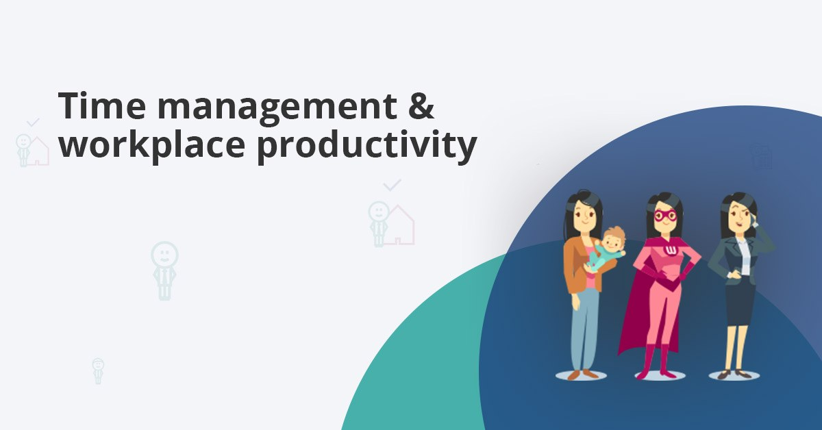 Time management and productivity in the workplace