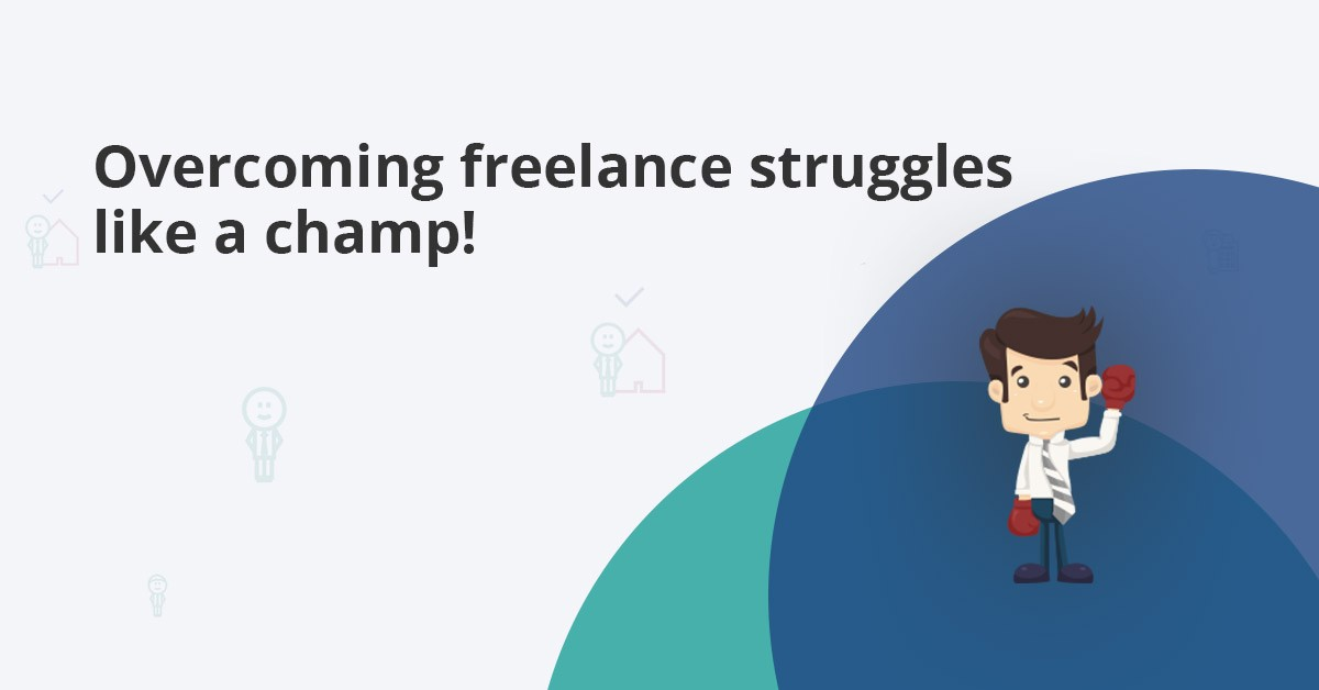 how to overcome freelance struggles