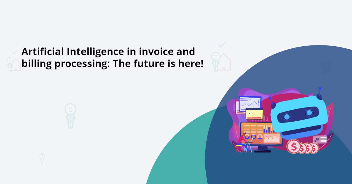 Artificial Intelligence in invoice and billing processing