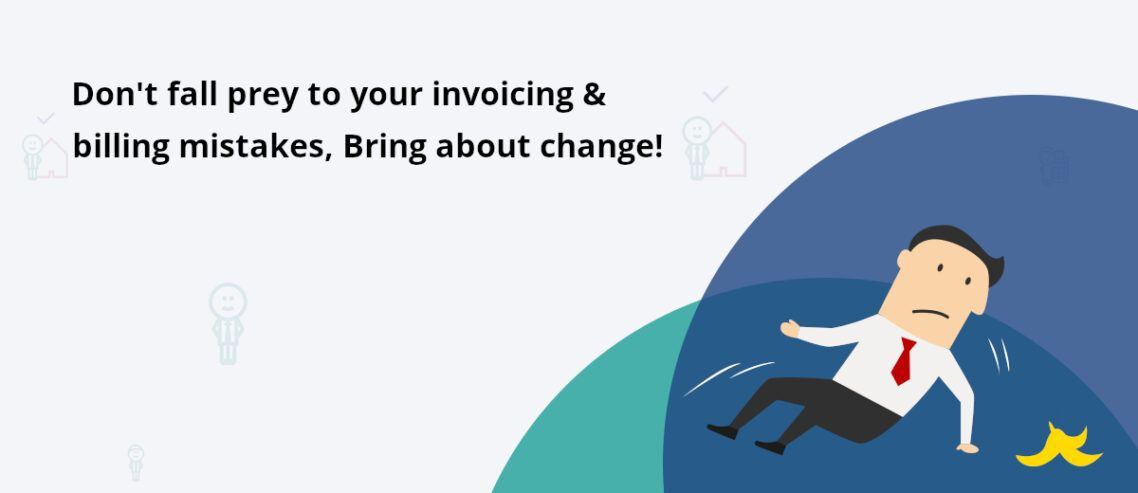 Billing and invoicing practices that cause business problems