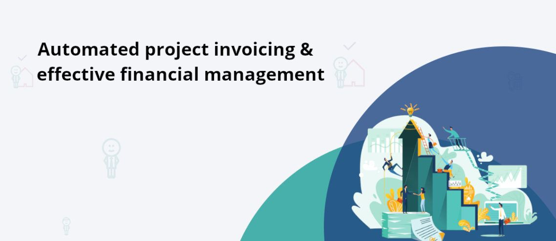 Automated invoicing and project financial management